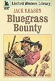 img - for Bluegrass Bounty (Linford Western Library) book / textbook / text book