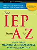 The IEP from A to Z, Diane Twachtman-Cullen and Jennifer Twachtman-Bassett, 047056234X