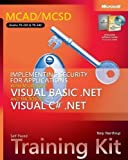 MCAD/MCSD Implementing Security Applications with VB.NET & Visual C#.NET Training Kit: MCAD/MCSD Self-Paced Training Kit (Pro-Certification) 1st (first) Edition by Tony Northrup published by MICROSOFT PRESS (2004)