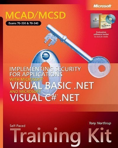 MCAD/MCSD Implementing Security Applications with VB.NET & Visual C#.NET Training Kit: MCAD/MCSD Self-Paced Training Kit (Pro-Certification) 1st (first) Edition by Tony Northrup published by MICROSOFT PRESS (2004) by MICROSOFT PRESS