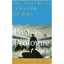 A Short History of Romantic Medicine: Past as Prologue
