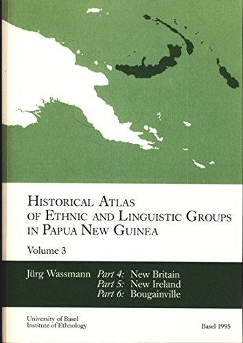Historical atlas of ethnic and linguistic groups in Papua New Guinea