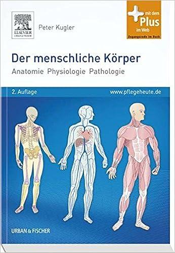 Der menschliche Körper: Anatomie Physiologie Pathologie: Amazon.de ...