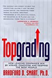 img - for Topgrading: How Leading Companies Win by Hiring, Coaching and Keeping the Best People by Bradford D. Smart Ph.D. (1999-02-02) book / textbook / text book