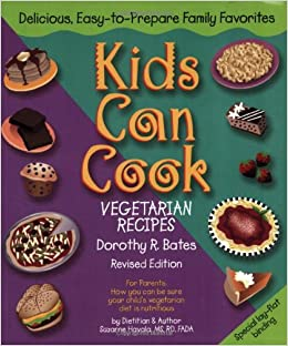 Kids Can Cook: Vegetarian Recipes Kitchen-Tested by Kids for Kids ...