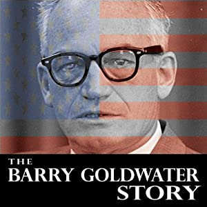 The Barry Goldwater Story Speech