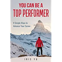 You Can Be a Top Performer: 9 Simple Ways to Advance Your Career