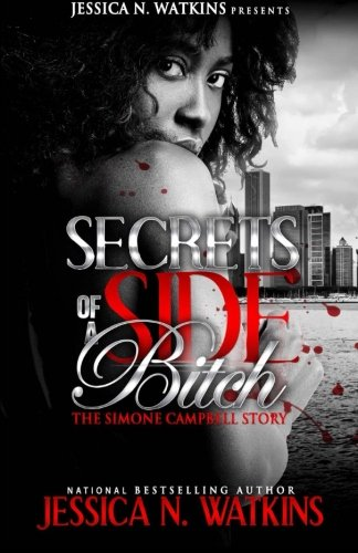 The Simone Campbell Story (Secrets of a Side Bitch) by CreateSpace Independent Publishing Platform