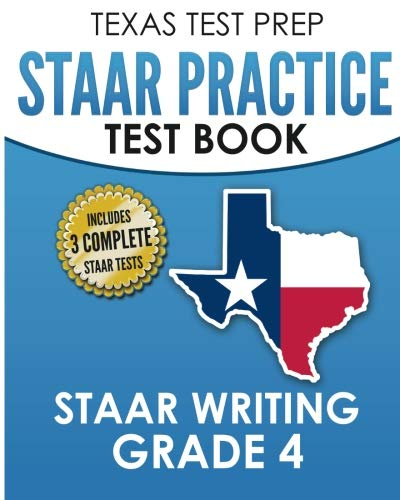 TEXAS TEST PREP STAAR Practice Test Book STAAR Writing Grade 4: Covers Composition, Revision, and Editing