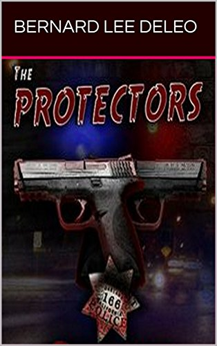 The Protectors: A Police Action Novel (Vigilante Cops Book 1)