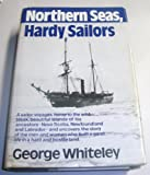 Northern Seas, Hardy Sailors, George Whiteley, 0393032701