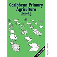 Caribbean Primary Agriculture - Workbook 1 New Edition (Bk.1)