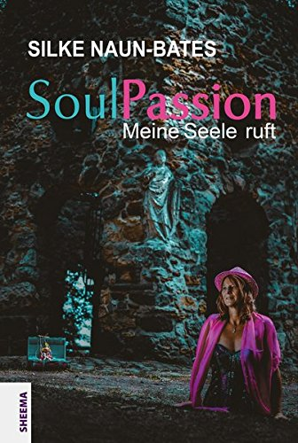 SoulPassion: Meine Seele ruft