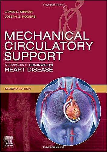 Mechanical Circulatory Support: A Companion to Braunwald's Heart Disease, E-Book, 2nd Edition - Original PDF