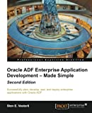 Oracle ADF Enterprise Application Development - Made Simple : Second Edition