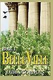 BelleVille (Book One), Lura Gorman, 1492845299