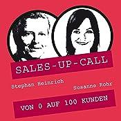 Von 0 auf 100 Kunden (Sales-up-Call) | Stephan Heinrich, Susanne Rohr