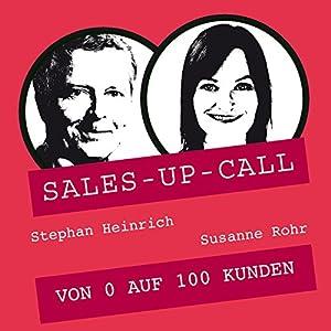 Von 0 auf 100 Kunden (Sales-up-Call) Hörbuch