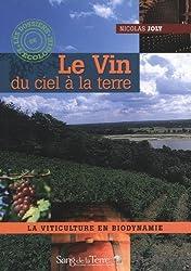 Le Vin du ciel à la terre : La viticulture en biodynamie de Joly, Nicolas (2005) Broché