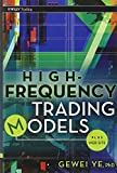 High Frequency Trading Models + Website, Gewei Ye, 0470633735