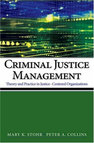 criminal justice organization and administration Editorial reviews about the author stan stojkovic (phd, michigan state  university) is professor of criminal justice and dean in the helen bader school  of.