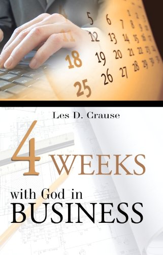 four-weeks-with-god-in-business-biblical-principles-for-business