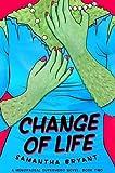 Change of Life (A Menopausal Superhero Novel)