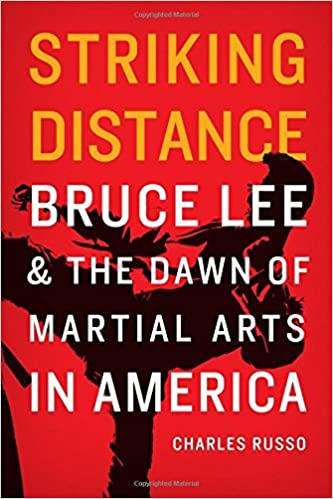 976136fad Amazon.com: Striking Distance: Bruce Lee and the Dawn of Martial Arts in  America (9780803269606): Charles Russo: Books