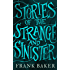 Stories of the Strange and Sinister (Valancourt 20th Century Classics)