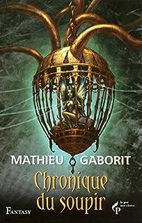 Chronique du soupir, Gaborit, Mathieu