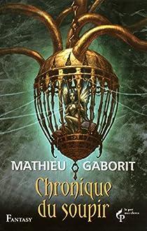 Les Chroniques du soupir par Gaborit