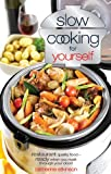 Slow Cooking for Yourself, Catherine Atkinson, 0572031505
