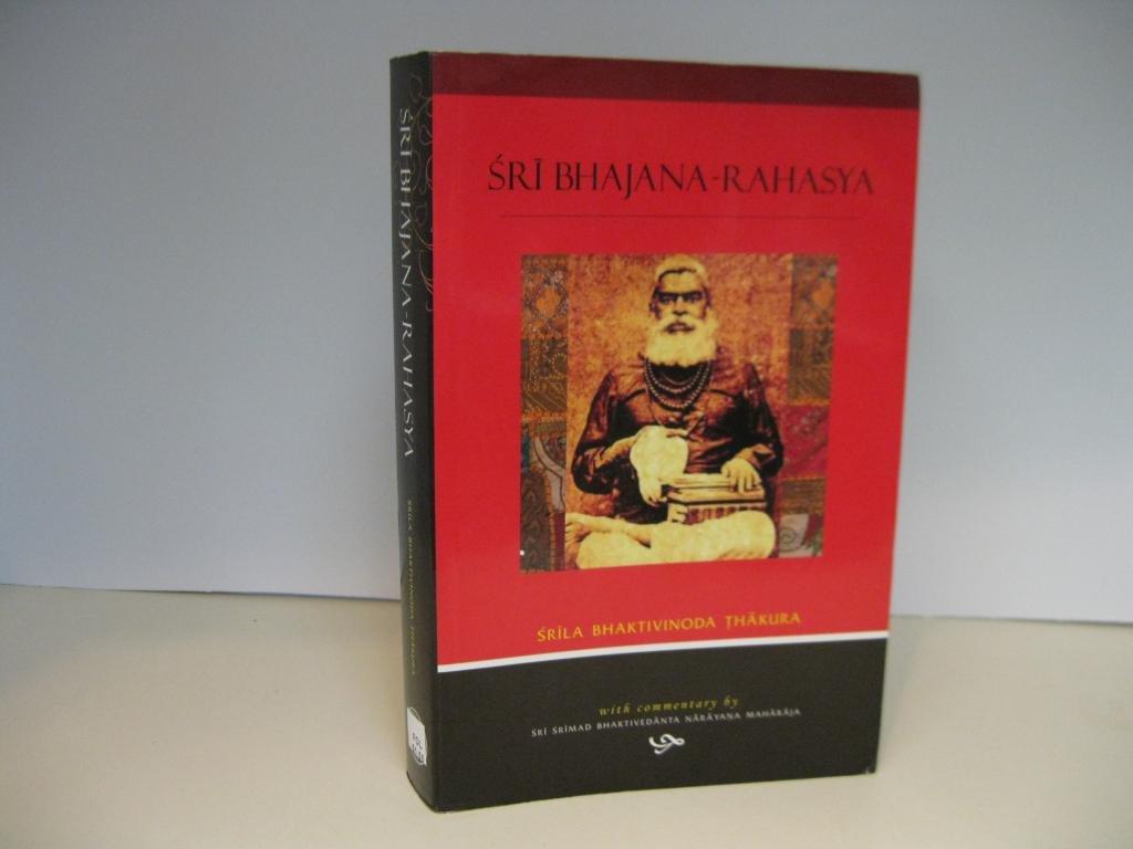 Sri Bhajana Rahasya: Bahaktivinode Thakur Srila ...