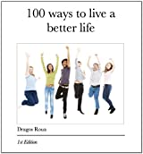 100 Ways To Live A Better Life