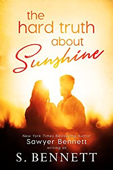 The Hard Truth About Sunshine by [Bennett, Sawyer, Bennett, S.]