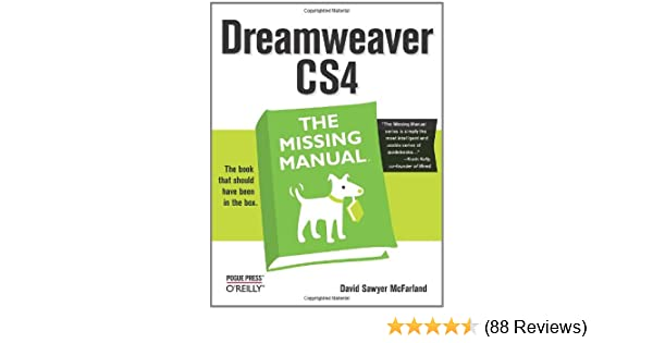 dreamweaver cs4 the missing manual missing manuals david sawyer rh amazon com dreamweaver cs4 tutorial adobe dreamweaver cs4 manual pdf