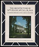 The Architecture of Wm. Frank McCall, Jr. FAIA, Van J. Martin and William R. Mitchell, 0932958044