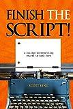 Finish the Script!: A College Screenwriting Course in Book Form