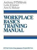 Workplace Basics, Training Manual, Anthony P. Carnevale and Leila J. Gainer, 1555422047