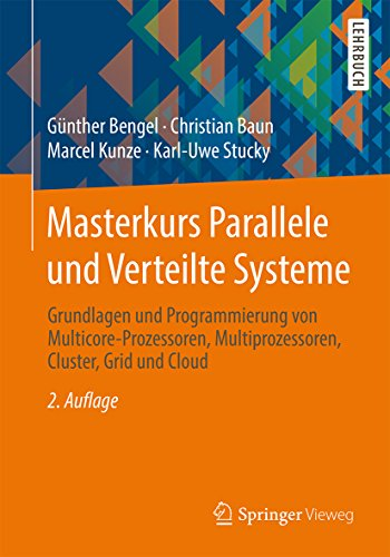 Download Masterkurs Parallele und Verteilte Systeme: Grundlagen und Programmierung von Multicore-Prozessoren, Multiprozessoren, Cluster, Grid und Cloud (German Edition) Pdf
