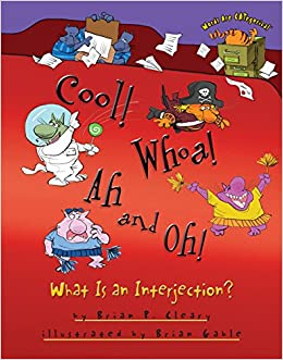 Book Cool! Whoa! Ah and Oh!: What Is an Interjection? (Words are Categorical)