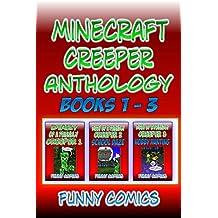 Minecraft Creeper: Anthology Books 1 – 3 (Minecraft Books Anthology)