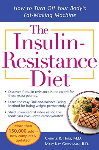 The Insulin-Resistance Diet--Revised and Updated: How to Turn Off Your Body's Fat-Making Machine