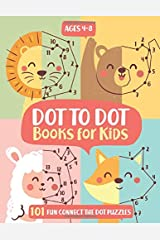 Dot To Dot Books For Kids Ages 4-8: 101 Fun Connect The Dots Books for Kids Age 3, 4, 5, 6, 7, 8  | Easy Kids Dot To Dot Books Ages 4-6 3-8 3-5 6-8 (Boys & Girls Connect The Dots Activity Books) Paperback