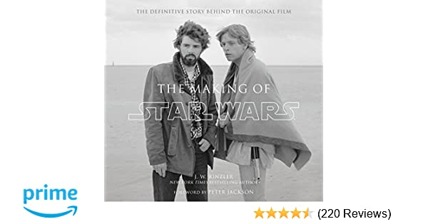 The Making Of Star Wars The Definitive Story Behind The Original