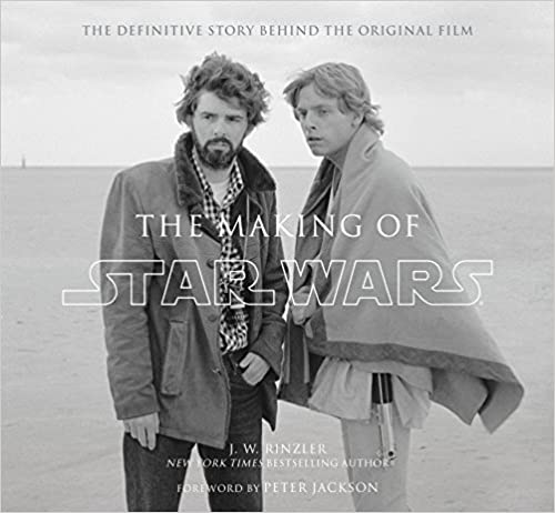 The Definitive Story Behind the Original Film The Making of Star Wars