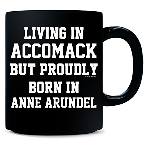 Living In Accomack But Proudly Born In Anne Arundel - - Shops In Arundel