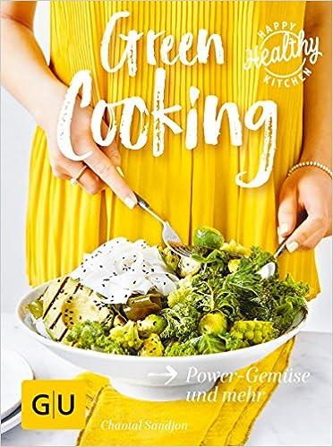Green Cooking Power Gemuse Und Mehr Gu Happy Healthy