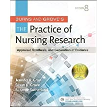 Burns and Grove's The Practice of Nursing Research: Appraisal, Synthesis, and Generation of Evidence