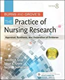 img - for Burns and Grove's The Practice of Nursing Research: Appraisal, Synthesis, and Generation of Evidence, 8e book / textbook / text book